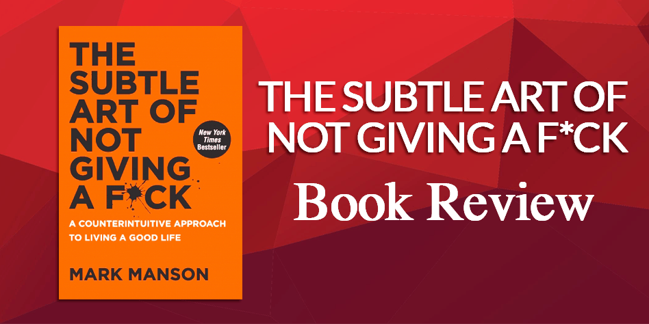 Book Review Subtle Art of Not Giving A Fuck