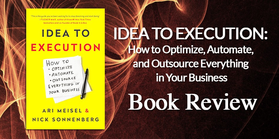 Idea To Execution Book Review
