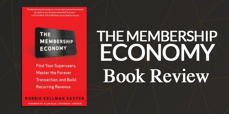 Book Review The Membership Economy