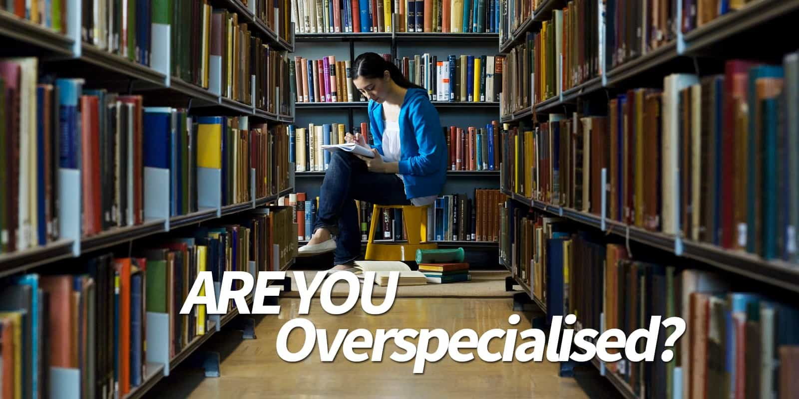 overspecialization