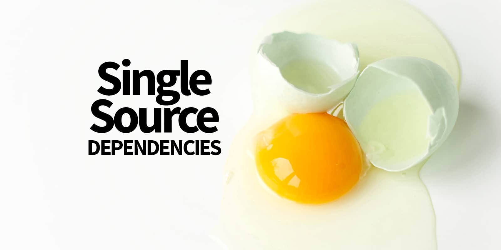 single source dependencies
