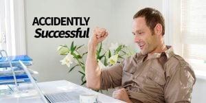 accidental success