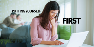 putting yourself first