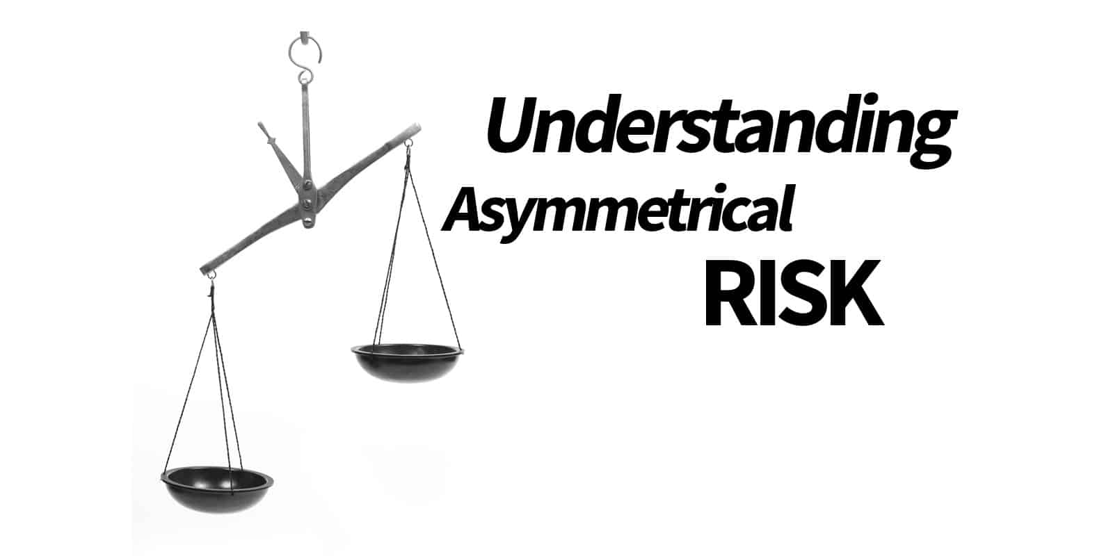 asymmetrical risk