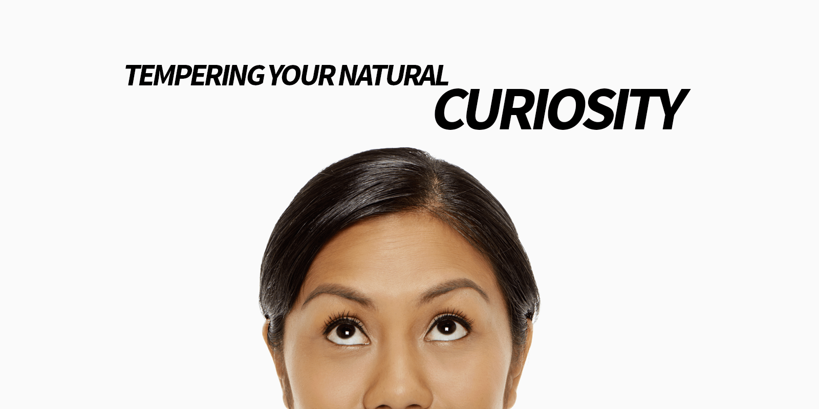 curiousity