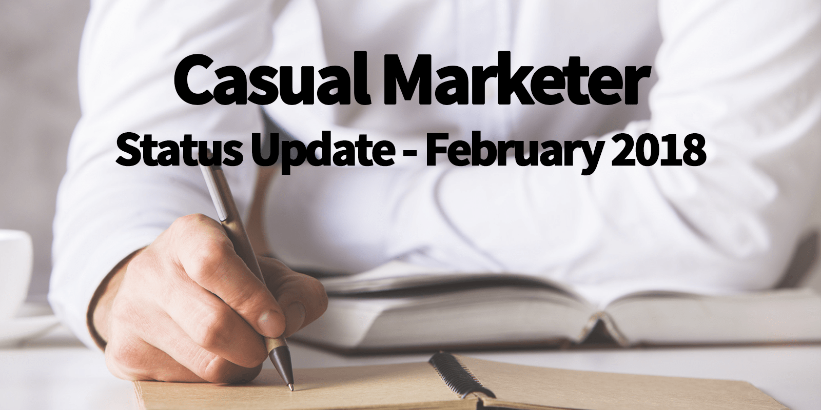 Casual Marketer Monthly Review February 2018