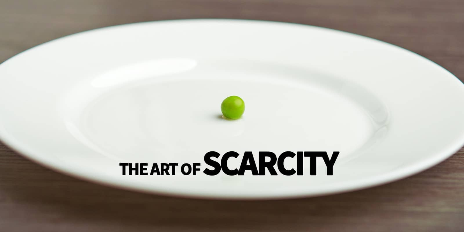 intentional scarcity